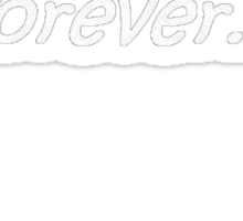 I Plan on Living Forever: So Far So Good Sticker