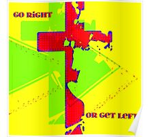 Go Right Or Get Left Poster