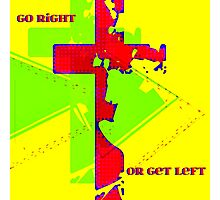 Go Right Or Get Left Photographic Print