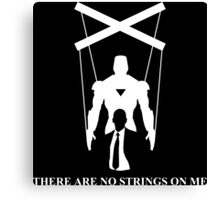There Are No Strings On Me - Iron Man Canvas Print