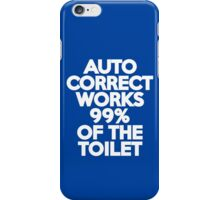 Autocorrect works 99% of the toilet iPhone Case/Skin