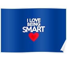 I love being smart Poster