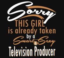 """Sorry This Girl is already taken by a Smart & Sexy Television Producer"" Collection #800380 by mycraft"