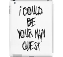 The Main Quest iPad Case/Skin