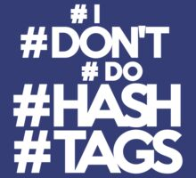 #I #don't #do #hashtags by onebaretree