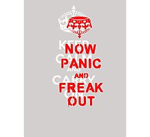 ''keep calm and carry on'' NOW PANIC AND FREAK OUT! Photographic Print
