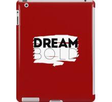 Dream Bold. iPad Case/Skin