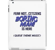 Boring Man! iPad Case/Skin