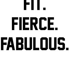 Fit Fierce Fabulous Slogan by T Culture