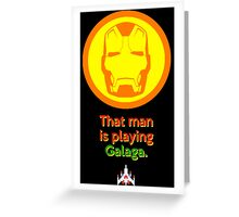 IRON MAN: That Man is Playing Galaga Greeting Card