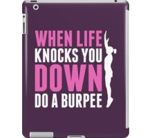 When Life Knocks You Down Do A Burpee iPad Case/Skin