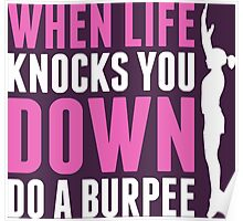 When Life Knocks You Down Do A Burpee Poster