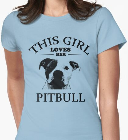 This Girl Loves Her Pit bull t-shirt Womens Fitted T-Shirt