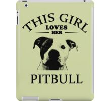 This Girl Loves Her Pit bull t-shirt iPad Case/Skin