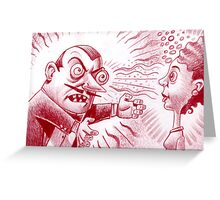 You are now hypnotized madam! Greeting Card