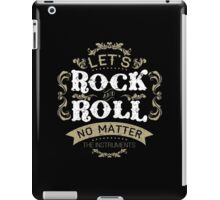Let's Rock and Roll typography quote  iPad Case/Skin