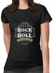 Let's Rock and Roll typography quote  Womens Fitted T-Shirt
