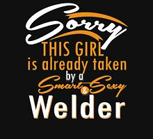 """Sorry This Girl is already taken by a Smart & Sexy Welder"" Collection #800408 T-Shirt"
