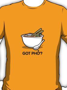 Got Phở? T-Shirt