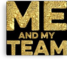 Me And My Team Canvas Print