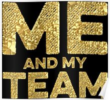 Me And My Team Poster