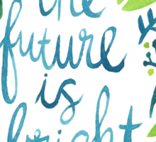The Future is Bright – Watercolor Sticker