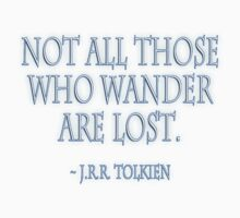 J.R.R, Tolkien, Not all those who wander are lost. WHITE by TOM HILL - Designer