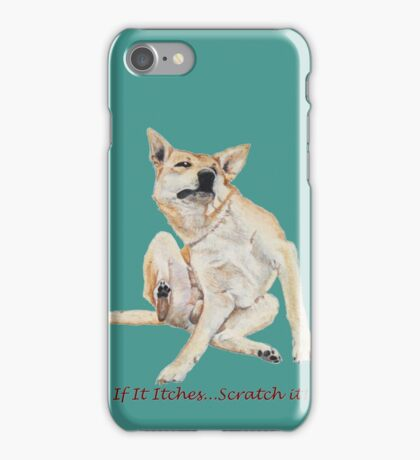 Cute funny dog scratching art with humorous slogan iPhone Case/Skin