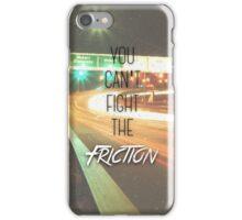 Friction Lyrics  iPhone Case/Skin