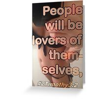 THE SELFIE GENERATION - 2TIMOTHY 3:28 Greeting Card