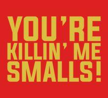 You're killin' me smalls!  Sandlot Design Kids Clothes
