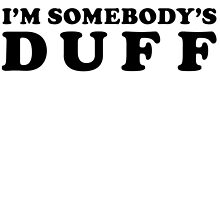 I'm Somebody's DUFF Celebrity Slogan by T Culture