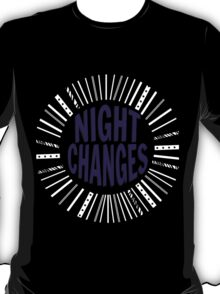Night Changes T-Shirt