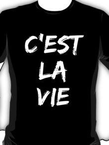 C'est la vie (white) T-Shirt