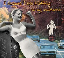 I Dreamed I was Hitchhiking in my Underwear by Donna Catanzaro