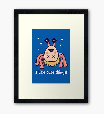 I Like Cute Things! Framed Print
