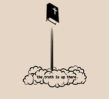 the truth is up there Unisex T-Shirt