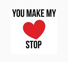 'You Make My Heart Stop' Unisex T-Shirt