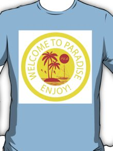 Welcome to Paradise T-Shirt
