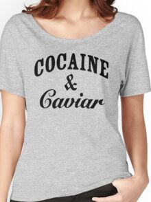 Cocaine And Caviar Women's Relaxed Fit T-Shirt
