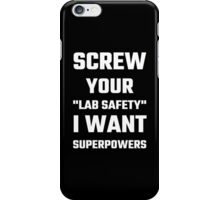 Screw Your Lab Safety iPhone Case/Skin