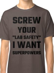 Screw Your Lab Safety Classic T-Shirt