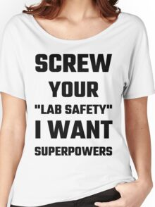 Screw Your Lab Safety Women's Relaxed Fit T-Shirt