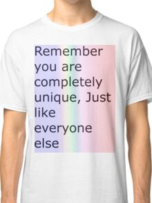 Just how unique are you? Classic T-Shirt