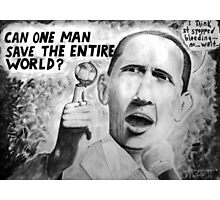 Barack Save World? Photographic Print