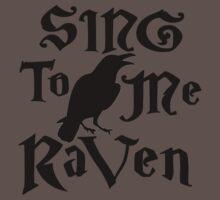 Sing to me Raven T-Shirt