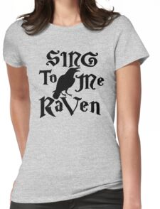 Sing to me Raven Womens Fitted T-Shirt
