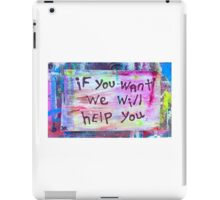 if you want we will help you iPad Case/Skin