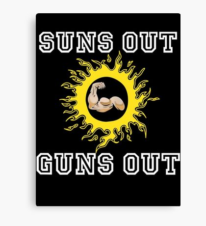 Sun's Out Guns Out Canvas Print