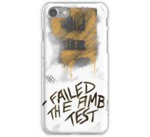 I Failed The Ambus Test iPhone Case/Skin